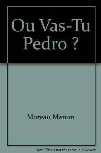 Ou Vas-Tu Pedro ?