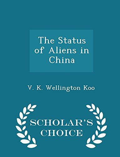 The Status of Aliens in China - Scholar's Choice Edition