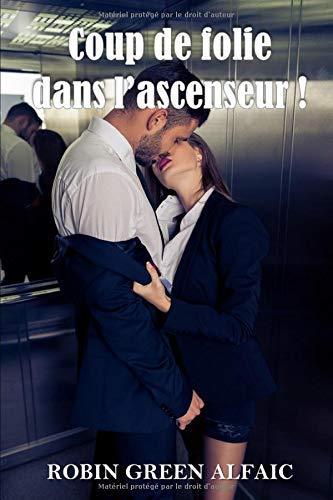 Coup de folie dans l'ascenseur !