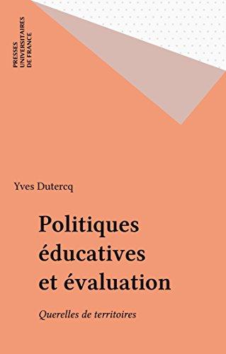 Politiques éducatives et évaluation: Querelles de territoires