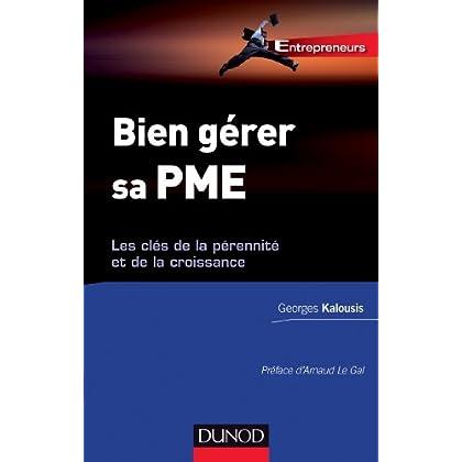 Bien gérer sa PME : Les clés de la pérennité et de la croissance (Entrepreneurs)