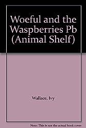 Woeful and the Waspberries (Animal Shelf)