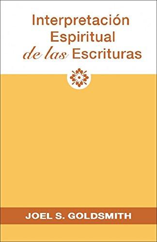 Interpretación Espiritual de las Escrituras por Joel S. Goldsmith