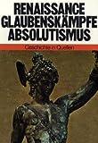 Geschichte in Quellen/Renaissance - Glaubenskämpfe - Absolutismus