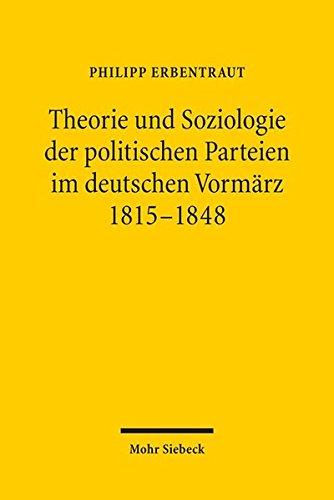 Theorie und Soziologie der politischen Parteien im deutschen Vormärz 1815-1848