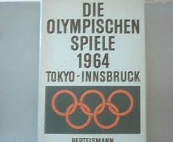 Die Olympischen Spiele 1964, Tokyo - Innsbruck