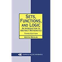 Sets, Functions, and Logic: An Introduction to Abstract Mathematics, Third Edition (Chapman Hall/CRC Mathematics Series)