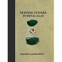 Setting Stones in Metal Clay (English Edition)