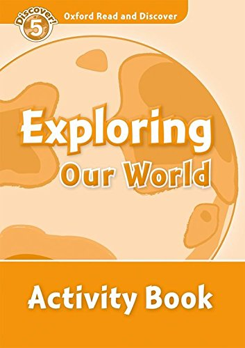 Oxford Read and Discover 5. Exploring Our World Activity Book