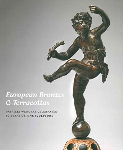European Bronzes & Terracottas: Patricia Wengraf Celebrates 40 Years of Fine Sculpture por Patricia Wengraf