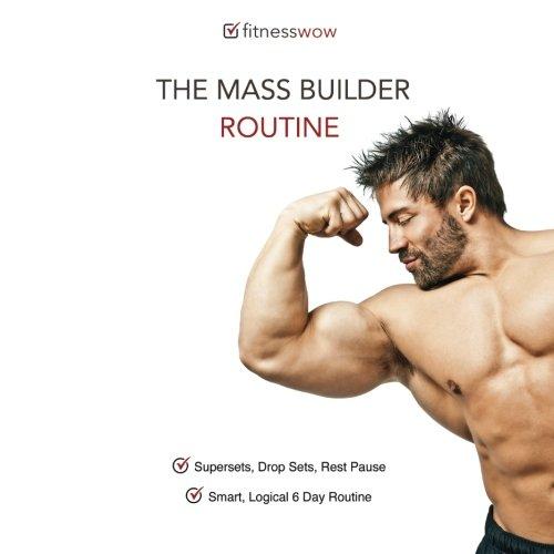 The Mass Builder Routine: Gym Diary, Training Log, Exercise Log, Mass Building Routine por John Bowers