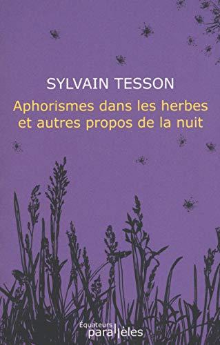 APHORISMES DANS LES HERBES ET AUTRES PROPOS DE LA NUIT par Sylvain Tesson