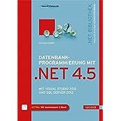 Datenbankprogrammierung mit .NET 4.5: Mit Visual Studio 2012 und SQL Server 2012
