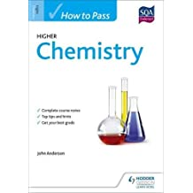 How to Pass Higher Chemistry for CfE (How To Pass - Higher Level)