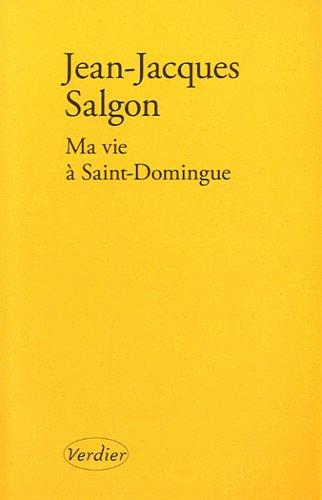 Ma vie  Saint-Domingue