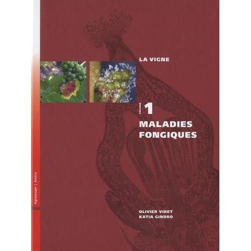 La vigne : Volume 1, Maladies fongiques