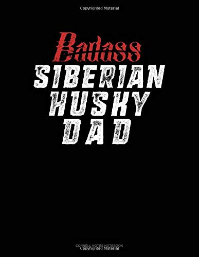 Badass Siberian Husky Dad: Cornell Notes Notebook por Jeryx Publishing