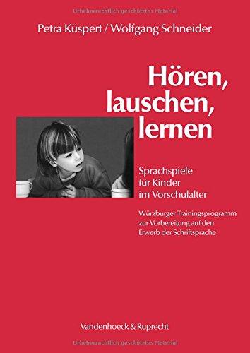 Hören, lauschen, lernen. Sprachspiele für Kinder im Vorschulalter - Würzburger Trainingsprogramm zur Vorbereitung auf den Erwerb der Schriftsprache: Anleitung