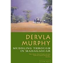 Muddling Through in Madagascar by Dervla Murphy (1998-03-16)