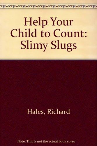 Slimy slugs