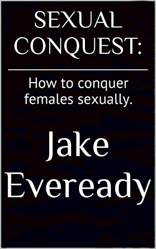 sexual-conquest-how-to-conquer-females-sexually-english-edition