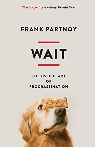 Wait: The useful art of procrastination por Frank Partnoy