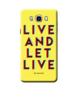 Be Awara Live And Let Live Back Cover Case for Samsung Galaxy J7 2016 Edition