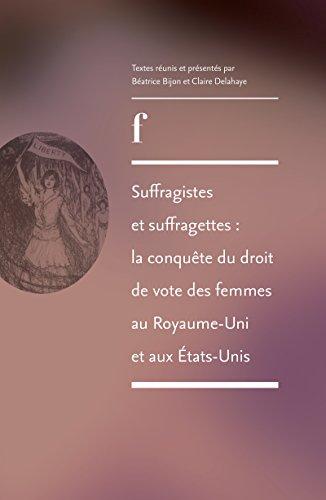 Suffragistes et suffragettes: La conquête du droit de vote des femmes au Royaume-Uni et aux États-Unis par Collectif