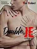 Double Je: Intégrale (Romance fantastique)...