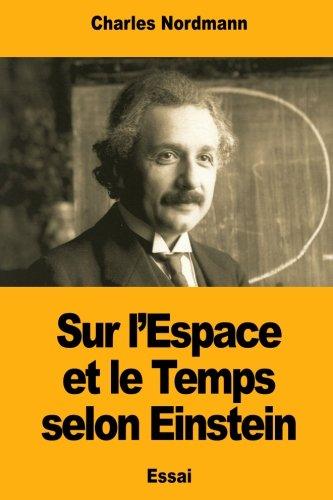 Sur l'Espace et le Temps selon Einstein