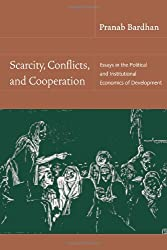 Scarcity, Conflicts, and Cooperation: Essays in the Political and Institutional Economics of Development