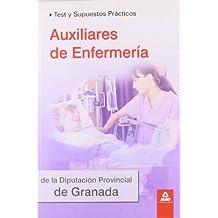 Auxiliares De Enfermería De La Diputación De Granada. Test Y Supuestos Prácticos