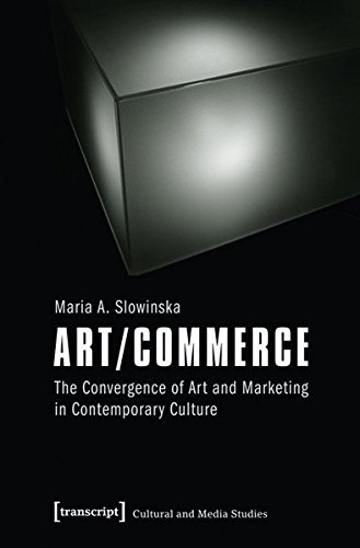 ARTCOMMERCE (Cultural and Media Studies) by MARIA SLOWINSKA (2014-09-15)