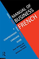 Manual of Business French: A Comprehensive Language Guide (Manuals of Business S)