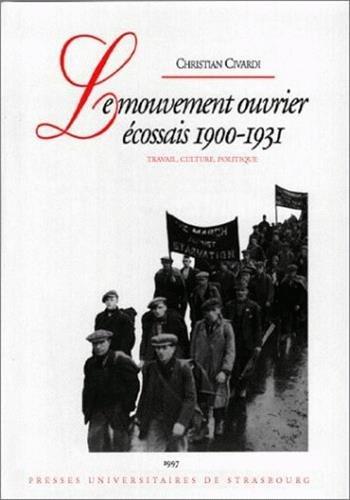Le mouvement ouvrier écossais 1900-1931