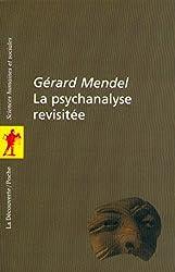 La psychanalyse revisitée (poche/sciences humaines et sociétés n°53)