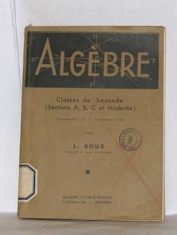 Algèbre classes de seconde par Roux L.