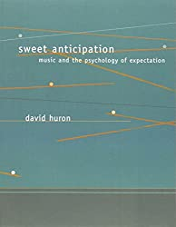 Sweet Anticipation: Music and the Psychology of Expectation (Bradford Books)