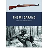 TheM1 Garand by Thompson, Leroy ( Author ) ON May-08-2012, Paperback