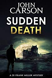 SUDDEN DEATH (DI Frank Miller Series Book 6)