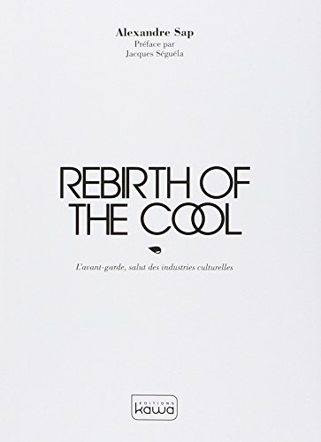 rebirth-of-the-cool-lavant-garde-salut-des-industries-culturelles
