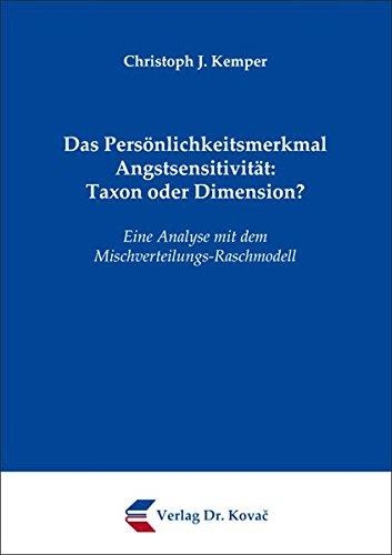 Das Persönlichkeitsmerkmal Angstsensitivität: Taxon oder Dimension?: Eine Analyse mit dem Mischverteilungs-Raschmodell (Schriften zur Differenziellen Psychologie) (Der Angst-index)