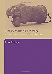 The Barbarian's Beverage: A History of Beer in Ancient Europe