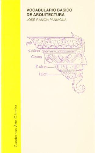 Vocabulario básico de arquitectura (Cuadernos Arte Cátedra)