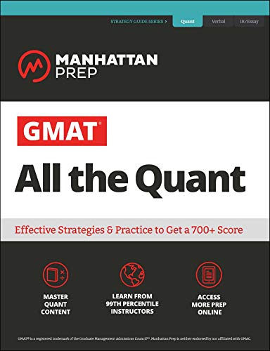 GMAT All the Quant: The definitive guide to the quant section of the GMAT (Manhattan Prep GMAT Strategy Guides)