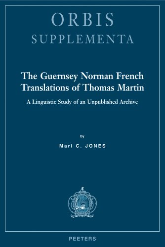 The Guernsey Norman French Translations of Thomas Martin : A linguistic study of an unpublished archive