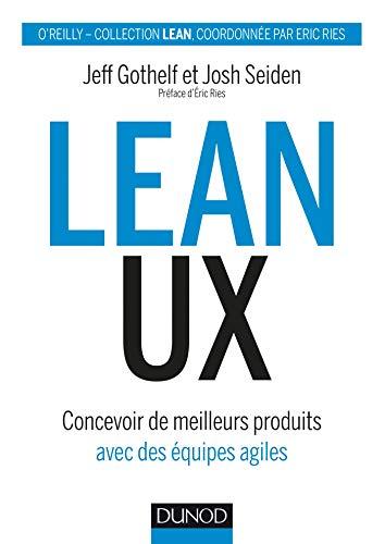 Lean UX : Concevoir des produits meilleurs avec des équipes agiles (Hors Collection) par Jeff Gothelf