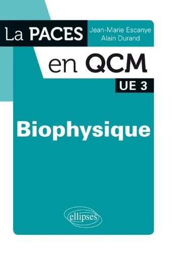 Biophysique UE3 par Escanye, Durand