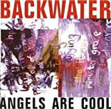 Backwater: Angels Are Cool (Audio CD)