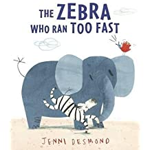 [(The Zebra Who Ran Too Fast)] [ By (author) Jenni Desmond ] [July, 2014]